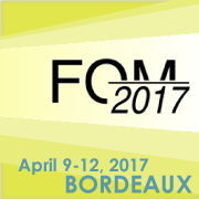 FOM 2017 - Sunday April 9 to Wednesday April 12, 2017 - Bordeaux